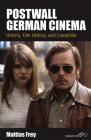 Postwall German Cinema: History, Film History and Cinephilia (Film Europa #14) Cover Image