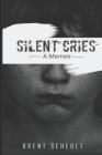 Silent Cries: A Memoir Cover Image