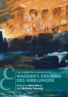 The Cambridge Companion to Wagner's Der Ring Des Nibelungen (Cambridge Companions to Music) Cover Image