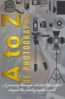 A to Z of Photography: a journey through selected topics that shaped the photographic world Cover Image