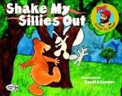 Shake My Sillies Out (Raffi Songs to Read) Cover Image