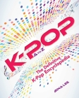 K-POP A To Z: The Definitive K-Pop Encyclopedia Cover Image