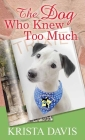 The Dog Who Knew Too Much: A Paws and Claws Mystery Cover Image
