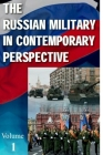 The Russian Military in Contemporary Perspective: Volume 1 - Chapters 1 - 16 Cover Image