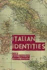 Italian Identities (Italian Studies #62) Cover Image