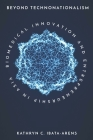 Beyond Technonationalism: Biomedical Innovation and Entrepreneurship in Asia (Innovation and Technology in the World Economy) Cover Image