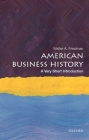 American Business History: A Very Short Introduction (Very Short Introductions) Cover Image