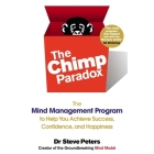 The Chimp Paradox: The Mind Management Program to Help You Achieve Success, Confidence, and Happiness Cover Image