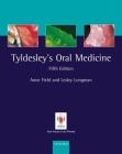 Tyldesley's Oral Medicine Cover Image