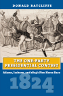 The One-Party Presidential Contest: Adams, Jackson, and 1824's Five-Horse Race Cover Image
