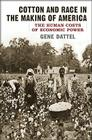 Cotton and Race in the Making of America: The Human Costs of Economic Power Cover Image