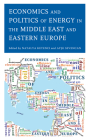 Economics and Politics of Energy in the Middle East and Eastern Europe Cover Image