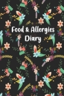 Food & Allergies Diary: 50 days Food Diary - Track your Symptoms and Indentify your Intolerances and Allergies Cover Image