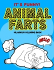 Animal Farts Hilarious Coloring Book It's Funny!: Stress Relief Hilarious Coloring Book for Animal Lovers with Sense of Humour / White Elephant Secret Cover Image