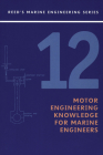 Reeds Vol 12: Motor Engineering Knowledge for Marine Engineers: Motor Engineering Knowledge for Marine Engineers (Reed's Marine Engineering) Cover Image