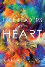 True Leaders with Heart: Weekly Meditations for Leaders Cover Image