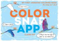 Color, Snap, App!: My First Animated Coloring Book Cover Image