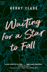 Waiting for a Star to Fall: A Novel Cover Image