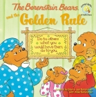 The Berenstain Bears and the Golden Rule (Berenstain Bears Living Lights 8x8) Cover Image