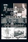 A Salute to Our Veterans: Vignettes of Those Who Served Side-By-Side for Our American Freedom - 1918 - 2007 Cover Image