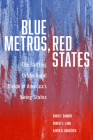 Blue Metros, Red States: The Shifting Urban-Rural Divide in America's Swing States Cover Image