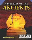 Mysteries of the Ancients (Unsolved! (Library)) Cover Image