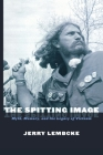 The Spitting Image: Myth, Memory, and the Legacy of Vietnam Cover Image