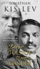 Dear Tolstoy, Yours Gandhi: A Novel Based on the True Correspondence Cover Image
