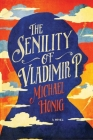 The Senility of Vladimir P. Cover Image