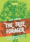 The Tree Forager: 40 Extraordinary Trees & What to Do with Them Cover Image