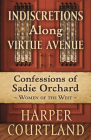 Indiscretions Along Virtue Avenue: Confessions of Sadie Orchard Cover Image