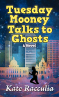 Tuesday Mooney Talks to Ghosts: An Adventure Cover Image