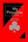 My Pinochle score board: pinochle basics, pinochle board, plastic pinochle playing cards Cover Image