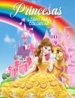 Princesas Libro para Colorear: Gran libro de actividades de princesas para niñas y niños, un libro de princesas perfecto para niñas y niños pequeños Cover Image