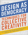 Design as Democracy: Techniques for Collective Creativity Cover Image