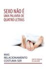 Sexo não é uma palavra de quatro letras, mas relacionamento costuma ser (Portuguese) Cover Image