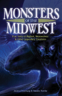 Monsters of the Midwest: True Tales of Bigfoot, Werewolves & Other Legendary Creatures Cover Image