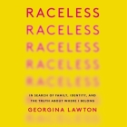 Raceless: In Search of Family, Identity, and the Truth about Where I Belong Cover Image