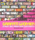 Graffiti Women: Street Art from Five Continents Cover Image
