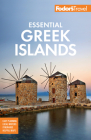Fodor's Essential Greek Islands: With the Best of Athens (Full-Color Travel Guide) Cover Image