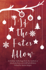 If the Fates Allow: A Holiday Anthology from the Authors at interlude Press, an LGBTQ Publisher Cover Image
