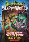 Please Do Not Feed the Weirdo (Goosebumps Slappyworld #4) Cover Image