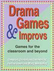 Drama Games and Improvs: Games for the Classroom and Beyond Cover Image