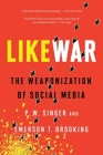 LikeWar: The Weaponization of Social Media Cover Image