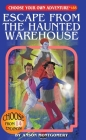 Escape from the Haunted Warehouse (Choose Your Own Adventure #185) Cover Image