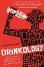 Drinkology: The Science of What We Drink and What It Does to Us, from Milks to Martinis Cover Image