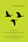 Confluences 3: Essays on the New Canadian Literature Cover Image