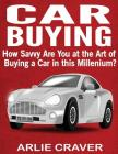 Car Buying: How Savvy Are You at the Art of Buying a Car in this Millenium Cover Image