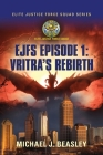 Ejfs: Episode 1: Vritra's Rebirth Cover Image