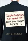 Corporations Are People Too: (And They Should Act Like It) Cover Image